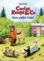 Carlos, Knirps & Co - Hurra, endlich Schule!: Band 3