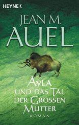 Ayla und das Tal der Großen Mutter: Ayla 4, (German Edition)