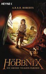 Der Hobbnix - Die große Tolkien-Parodie: Roman: Hobbnix 1