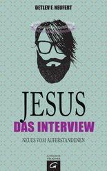 Jesus: Das Interview: Neues vom Auferstandenen