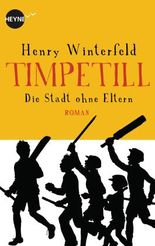 Timpetill - Die Stadt ohne Eltern: Roman (Heyne fliegt)