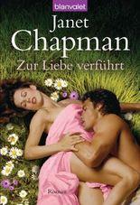 Zur Liebe verführt: Roman