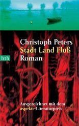 Stadt Land Fluß: Roman - Ausgezeichnet mit dem aspekte-Literaturpreis
