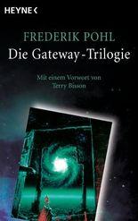 Die Gateway-Trilogie: Mit einem Vorwort von Jack Vance
