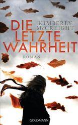 Die letzte Wahrheit: Roman