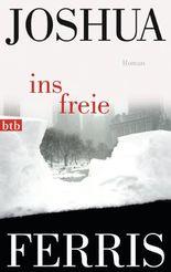 Ins Freie: Roman