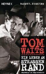 Tom Waits: Ein Leben am Straßenrand