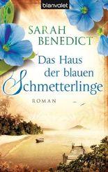 Das Haus der blauen Schmetterlinge: Roman