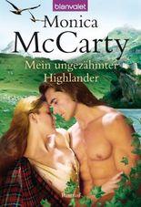 Mein ungezähmter Highlander: Roman