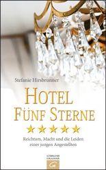 Hotel Fünf Sterne: Reichtum, Macht und die Leiden einer jungen Angestellten