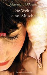 Die Welt ist eine Muschel: Roman
