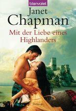 Mit der Liebe eines Highlanders: Roman