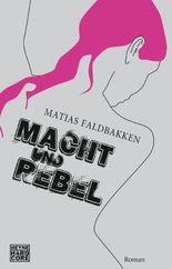 Macht und Rebel: Roman