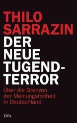 Der neue Tugendterror: Über die Grenzen der Meinungsfreiheit in Deutschland