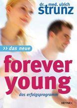 Das Neue Forever Young: Einfach jung bleiben mit dem 4-Wochen-Erfolgsprogramm                                  Power für Ihre Gene - Jungbrunnen Steinzeit-Diät ... jünger mit dem magischen Muskeltraining