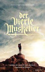 Der vierte Musketier -: Leben im Dienst des Königs -
