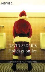 Holidays on Ice: Deutsch von Harry Rowohlt