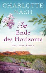 Am Ende des Horizonts: Australien-Roman