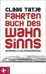 Fahrtenbuch des Wahnsinns: Unterwegs in der Pendlerrepublik