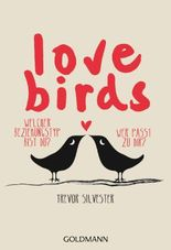 Lovebirds: Welcher Beziehungstyp bist du? Wer passt zu dir?