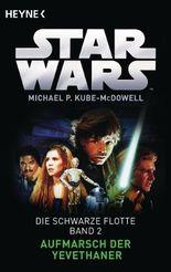 Star WarsTM: Aufmarsch der Yevethaner: Die Schwarze Flotte - Bd. 2 - Roman