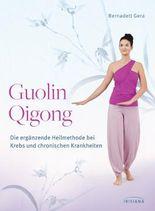 Guolin Qigong: Die ergänzende Heilmethode bei Krebs und chronischen Krankheiten