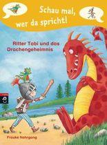 Schau mal, wer da spricht - Ritter Tobi und das Drachengeheimnis -: Band 3 (Schau mal, wer da spricht: Ritter Tobi 2)