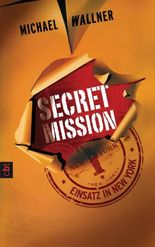 Secret Mission - Einsatz in New York: Band 1