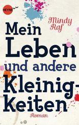 Mein Leben und andere Kleinigkeiten: Roman (Heyne fliegt)