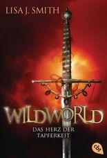 WILDWORLD - Das Herz der Tapferkeit: Band 2
