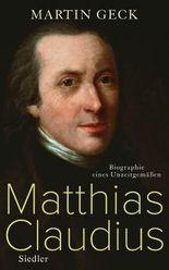 Matthias Claudius: Biographie eines Unzeitgemäßen