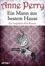 Ein Mann aus bestem Hause: Ein Inspektor-Pitt-Roman