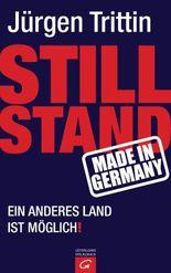 Stillstand made in Germany: Ein anderes Land ist möglich!