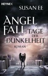Angelfall - Tage der Dunkelheit: Roman (Angelfall-Reihe 2)