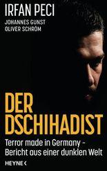 Der Dschihadist: Terror made in Germany - Bericht aus einer dunklen Welt