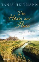 Das Haus am Fluss: Roman
