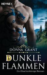 Dunkle Flammen: Roman (Ein Drachenkönige-Roman 1)