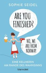 Are you finished? - No, we are from Norway: Eine Kellnerin am Rande des Wahnsinns