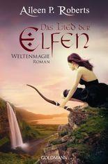 Das Lied der Elfen: Weltenmagie 3 - Roman