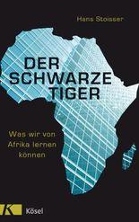 Der schwarze Tiger: Was wir von Afrika lernen können