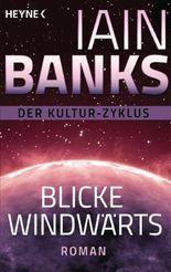 Blicke windwärts: Roman