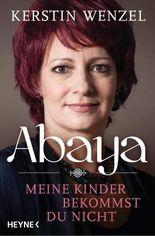Abaya: Meine Kinder bekommst du nicht