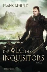 Der Weg des Inquisitors: Roman (Der Inquisitor 1)
