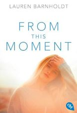 From this Moment (Die Moment-Triologie 3)