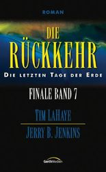 Die Rückkehr - Finale 7: Die letzten Tage der Erde