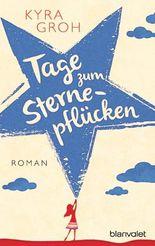 Tage zum Sternepflücken: Roman