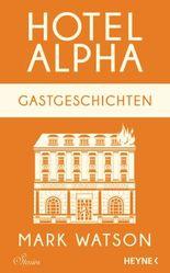 Gastgeschichten: Hotel Alpha. Stories