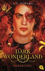 Dark Wonderland - Herzkönig (Die Dark Wonderland-Reihe 3)