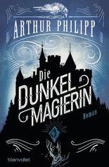 Die Dunkelmagierin: Roman (Der graue Orden 1) (German Edition)