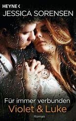 Für immer verbunden. Violet & Luke: Callie und Kayden 5 - Roman (German Edition)
